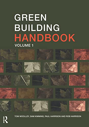Green Building Handbook: Volume 1: A Guide to Building Products and Their Impact on the Environment: Vol 1 By Tom Woolley