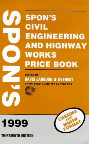 Spon's Civil Engineering and Highway Works Price Book 1999 by Davis,Langdon & Everest