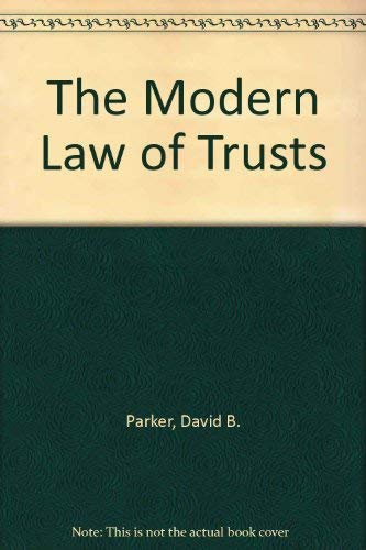 The Modern Law of Trusts By David B. Parker