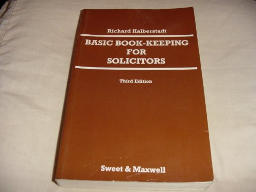 Basic Bookkeeping for Solicitors By Richard Halberstadt