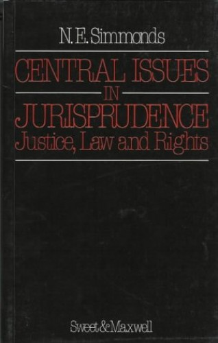 Central Issues in Jurisprudence By N.E. Simmonds