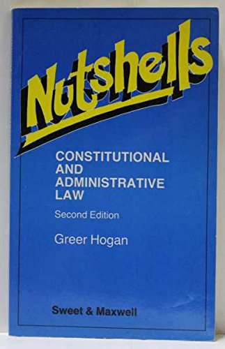 Constitutional and Administrative Law in a Nutshell By Greer Hogan