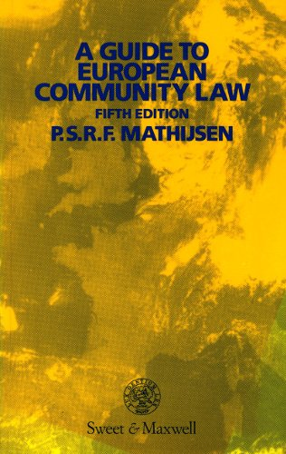 A Guide to European Community Law By P.S.R.F. Mathijsen