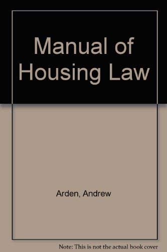 Manual of Housing Law By Andrew Arden, QC