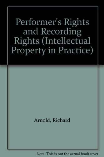Performer's Rights and Recording Rights By Richard Arnold, QC