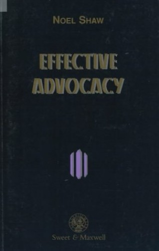 Effective Advocacy By N. Shaw