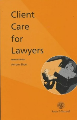 Client Care for Lawyers By Avrom Sherr