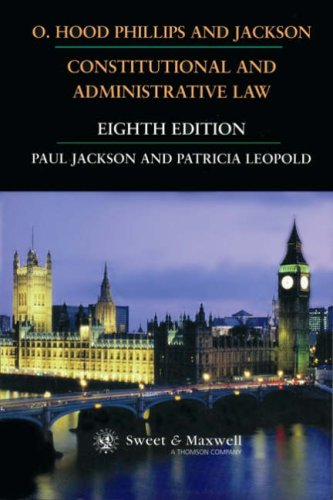 O. Hood Phillips and Jackson, Constitutional and Administrative Law By O. Hood Phillips