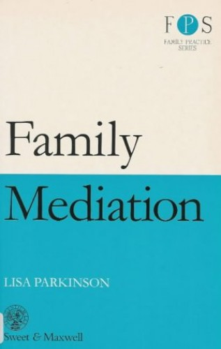 Family Mediation (Family Practice) By Lisa Parkinson
