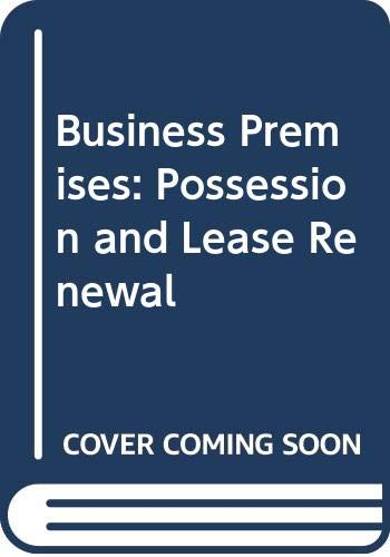 Business Premises: Possession and Lease Renewal By Gary Webber