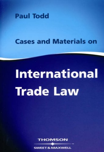 Cases & Materials on International Trade Law By Paul Todd