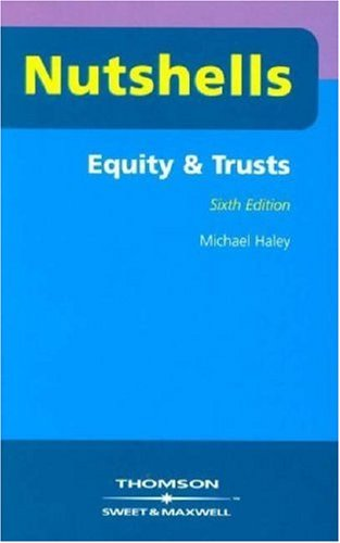 Equity and Trusts By M. Haley