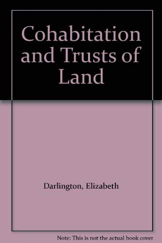 Cohabitation and Trusts of Land By Elizabeth Darlington