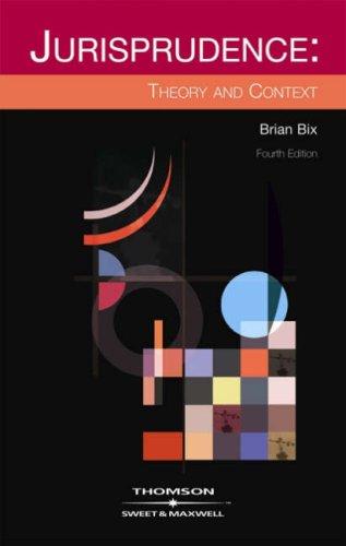 Jurisprudence: Theory & Context By Professor Brian Bix