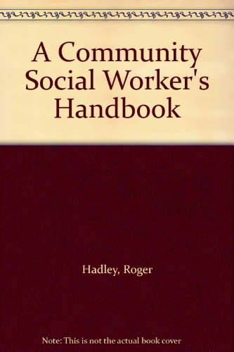 A Community Social Worker's Handbook By Roger Hadley