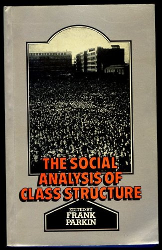 The Social Analysis of Class Structure (Explorations in Sociology)