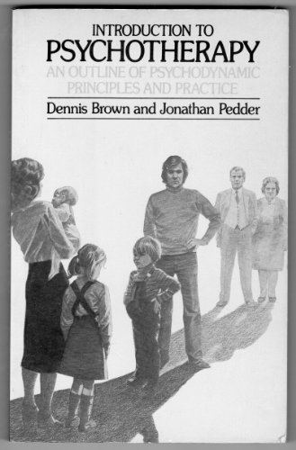 Introduction to Psychotherapy By Dennis Brown