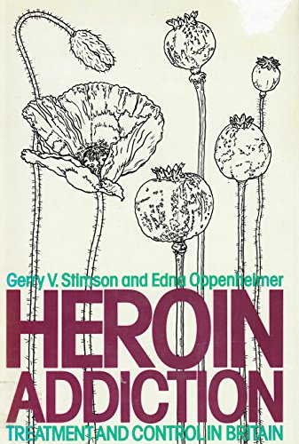 Heroin Addiction By Gerry V. Stimson