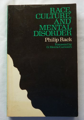 Race, Culture and Mental Disorder By Philip Rack