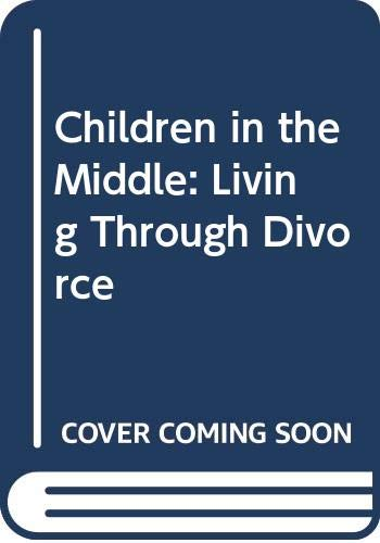 Children in the Middle: Living Through Divorce by Ann K. Mitchell