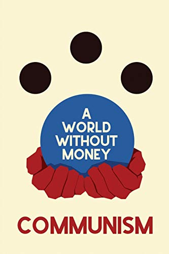 A World Without Money By The Friends of 4 Million Young Workers