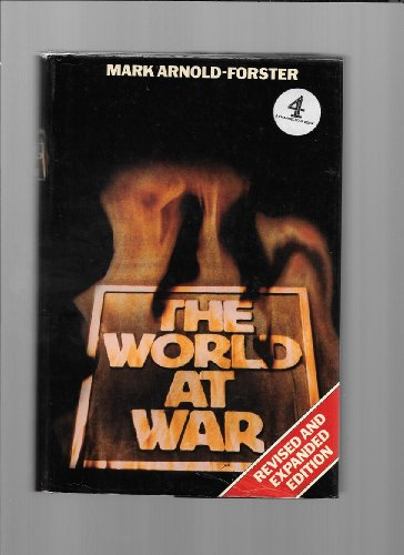 The World at War By Mark Arnold-Forster