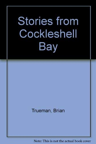 Stories from Cockleshell Bay By Brian Trueman