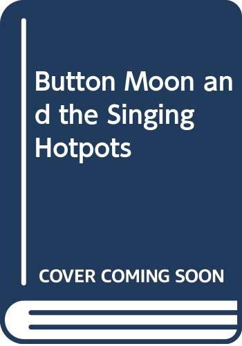 Button Moon and the Singing Hotpots By Ian Allen