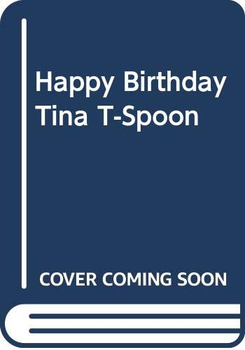 Happy Birthday Tina T-Spoon By Ian Allen