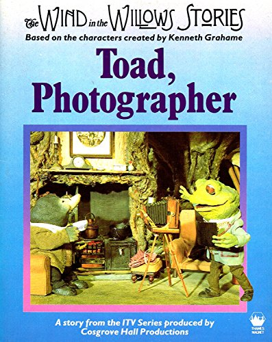Toad, Photographer (Wind in the Willows Stories) By Nicholas Jones