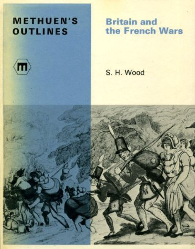 Britain and the French Wars By Sydney Herbert Wood