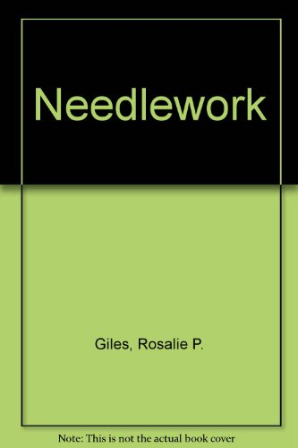 Needlework By Rosalie P. Giles