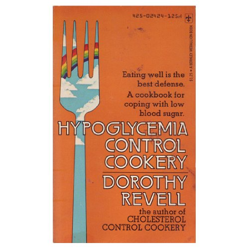 Hypoglycemia Control Cookery By Dorothy Revell
