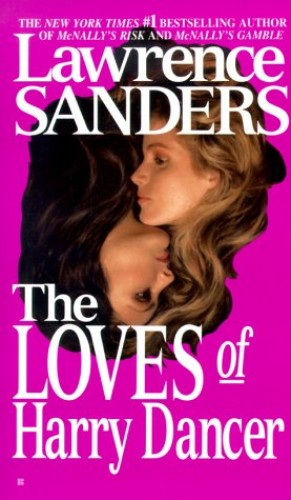 The Loves of Harry Dancer By Lawrence Sanders