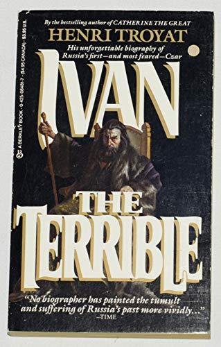 Ivan the Terrible By Henri Troyat