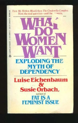 What Do Women Want? By Louise Eichenbaum