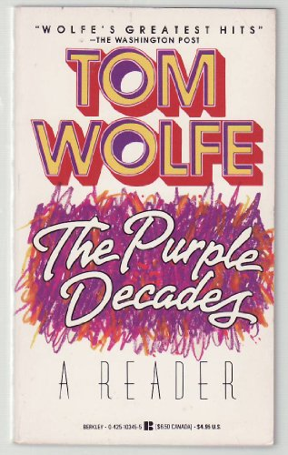 Purple Decades By Tom James Wolfe