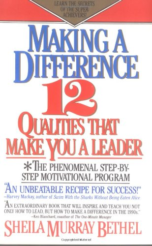 Making a Difference: 12 Qualities That Make You a Leader by Shelia Murray Bethel