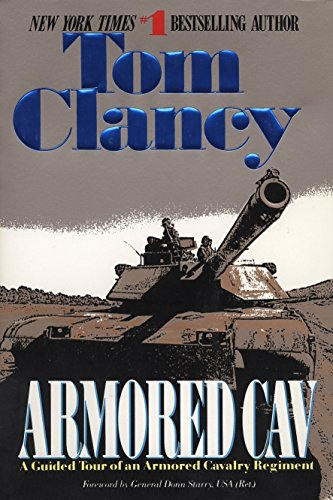 Armored Cav: A Guided Tour of an Armored Cavalry Regiment (Tom Clancy's Military Referenc) By Tom Clancy