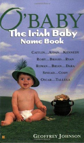 O'Baby: the Irish Baby Name Book By Geoffrey Johnson