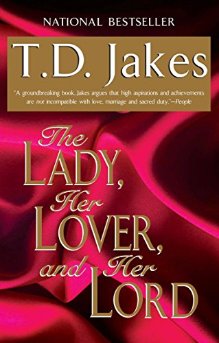 The Lady, Her Lover, And Her Lord By T.D Jakes