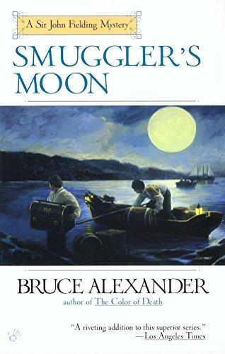 Smuggler's Moon By Bruce Alexander (Professor Emeritus Department of Psychology Simon Fraser University Burnaby BC Canada)