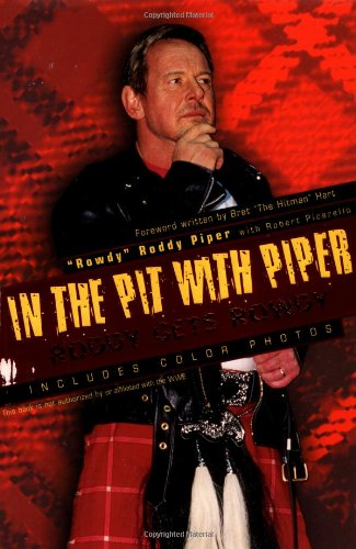 """In the Pit with Piper von """"Rowdy"""" Roddy Piper"""
