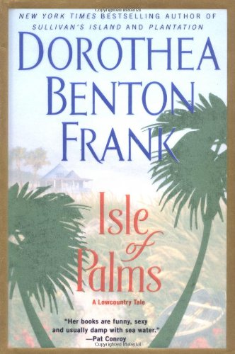 Isle of Palms: A Lowcountry Ta By Dorothea Benton Frank