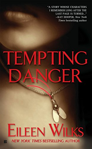 Tempting Danger: A Novel of the Lupi Book 1 By Eileen Wilks