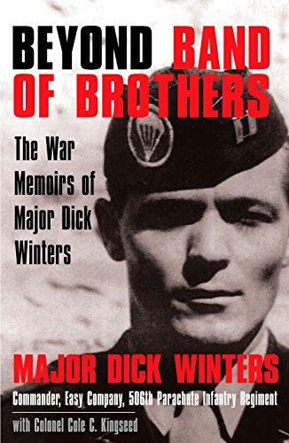 Beyond Band of Brothers von Dick Winters