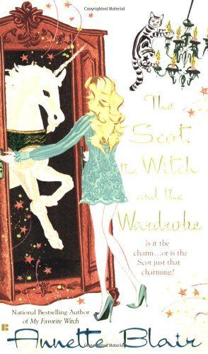 The Scot, the Witch and the Wardrobe By Annette Blair