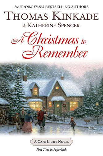 A Christmas to Remember By Dr Thomas Kinkade