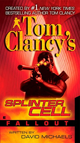 Fallout (Tom Clancy's Splinter Cell) By David Michaels