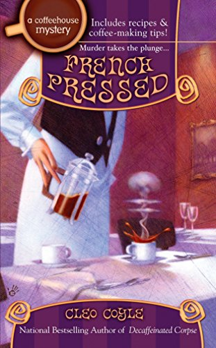 French Pressed: A Coffehouse Mystery Book 6 By Cleo Coyle